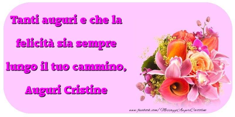 Cartoline di compleanno - Tanti auguri e che la felicità sia sempre lungo il tuo cammino, Cristine