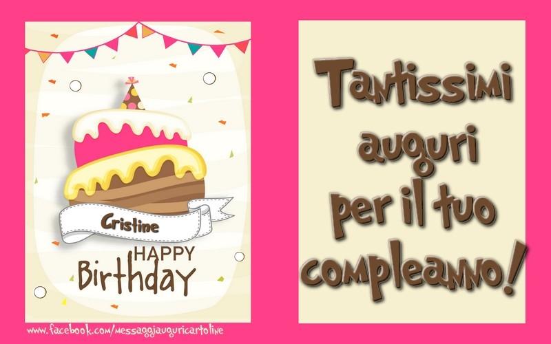 Cartoline di compleanno - Tantissimi  auguri  per il tuo  compleanno! Cristine