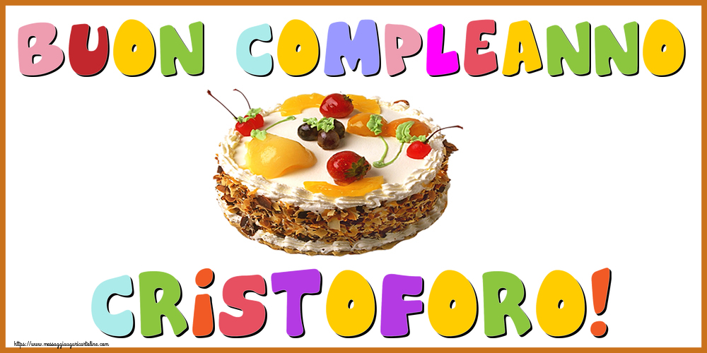 Cartoline di compleanno - Buon Compleanno Cristoforo!