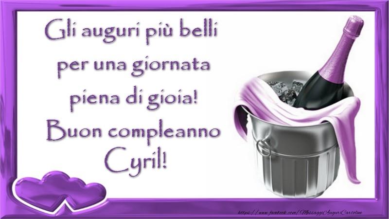 Cartoline di compleanno - Gli auguri piu00f9 belli  per una giornata  piena di gioia!  Buon compleanno Cyril
