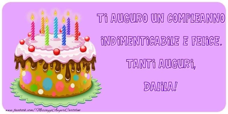 Cartoline di compleanno - Ti auguro un Compleanno indimenticabile e felice. Tanti auguri, Dalila
