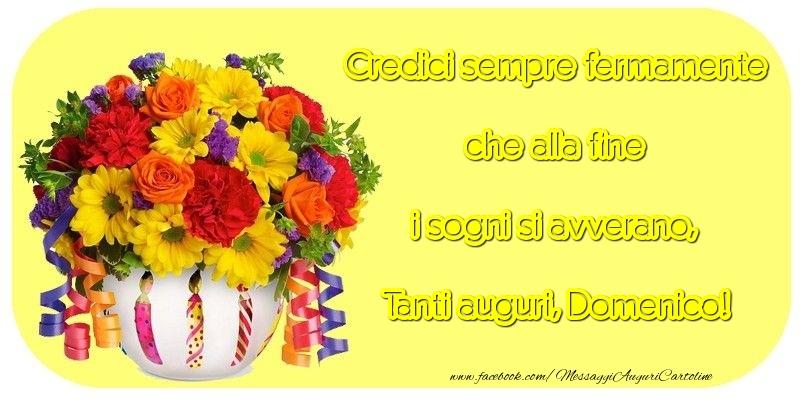 Cartoline di compleanno - Credici sempre fermamente che alla fine i sogni si avverano, Domenico