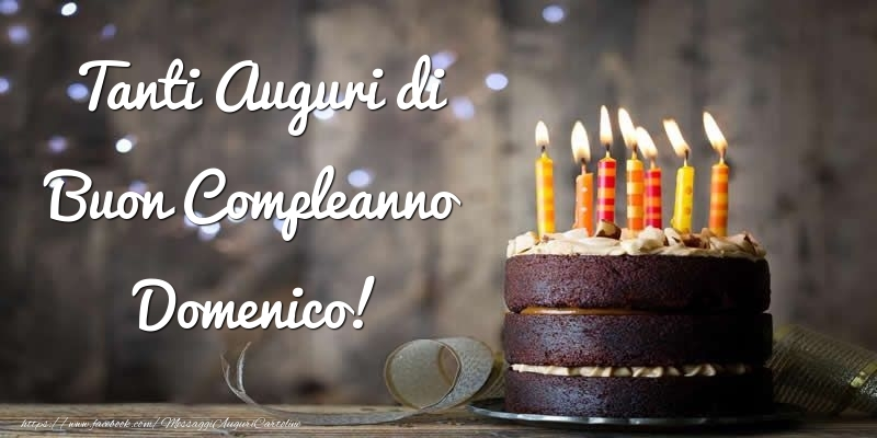 Cartoline di compleanno - Tanti Auguri di Buon Compleanno Domenico!