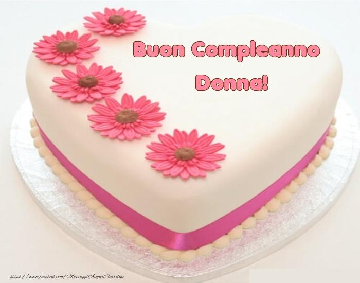 Cartoline di compleanno - Buon Compleanno Donna! - Torta