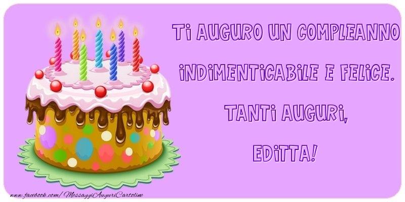 Cartoline di compleanno - Ti auguro un Compleanno indimenticabile e felice. Tanti auguri, Editta