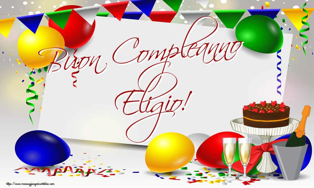 Cartoline di compleanno - Buon Compleanno Eligio!