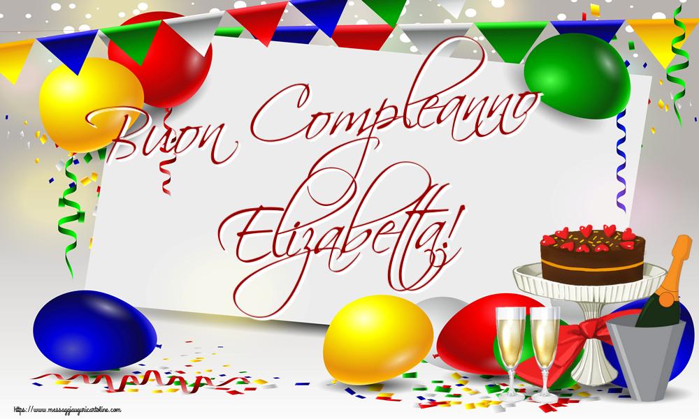 Cartoline di compleanno - Buon Compleanno Elizabetta!