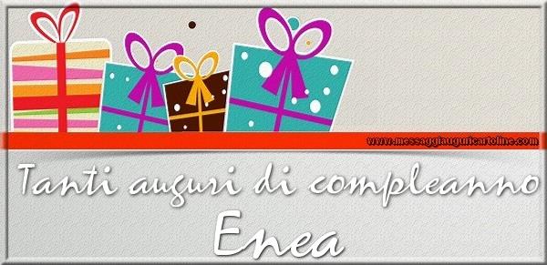 Cartoline di compleanno - Tanti auguri di Compleanno Enea