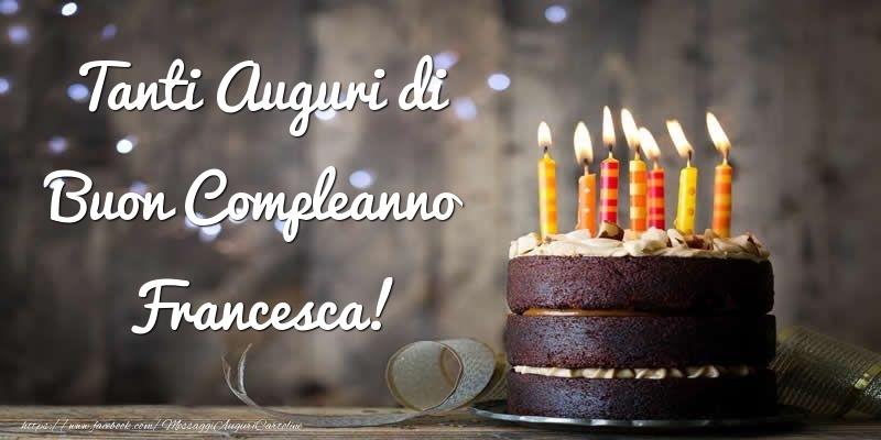 Cartoline di compleanno - Tanti Auguri di Buon Compleanno Francesca!