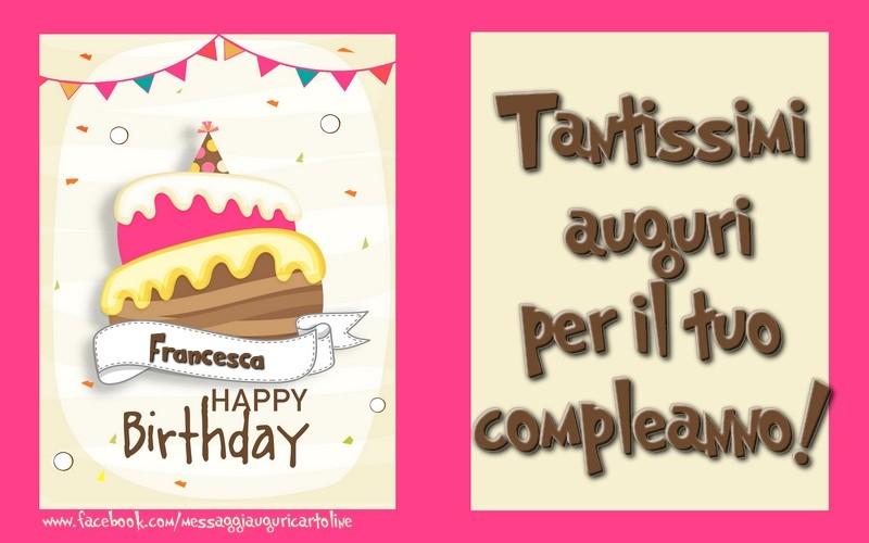 Tanti auguri di buon compleanno francesca cartoline di for Cartoline per auguri