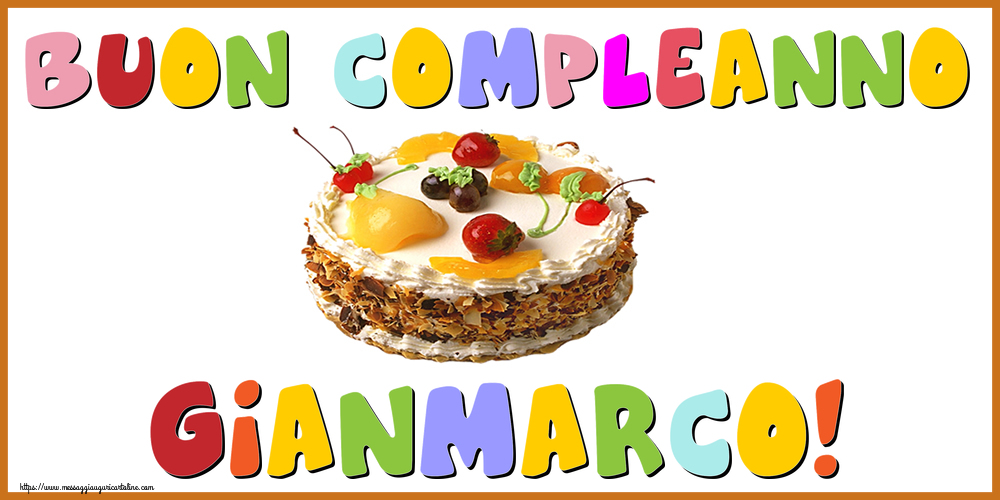 Cartoline di compleanno - Buon Compleanno Gianmarco!
