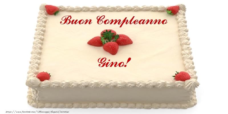 Cartoline di compleanno - Torta con fragole - Buon Compleanno Gino!