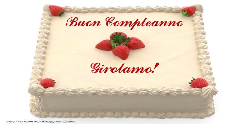 Cartoline di compleanno - Torta con fragole - Buon Compleanno Girolamo!