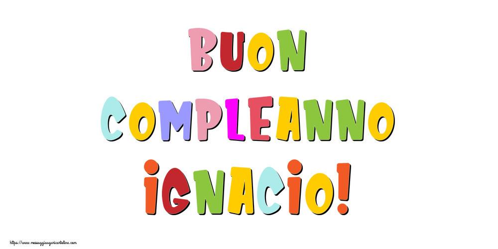 Cartoline di compleanno - Buon compleanno Ignacio!