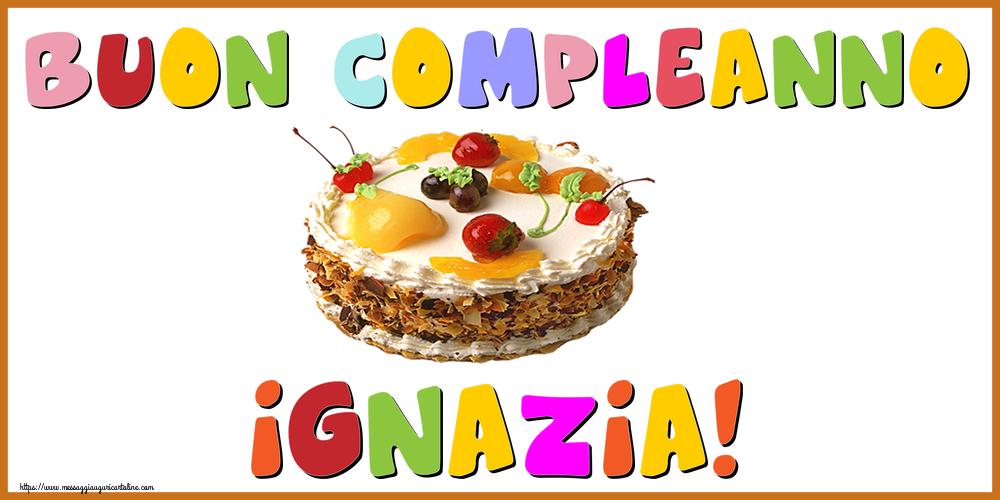 Cartoline di compleanno - Buon Compleanno Ignazia!