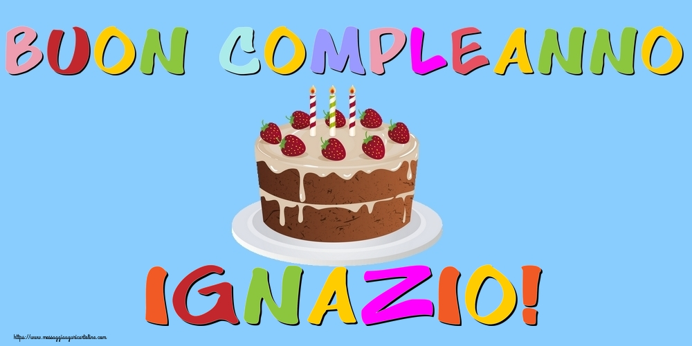 Cartoline di compleanno - Buon Compleanno Ignazio!