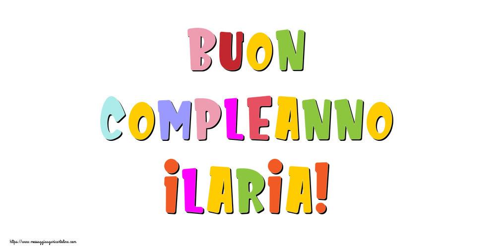 Cartoline di compleanno - Buon compleanno Ilaria!