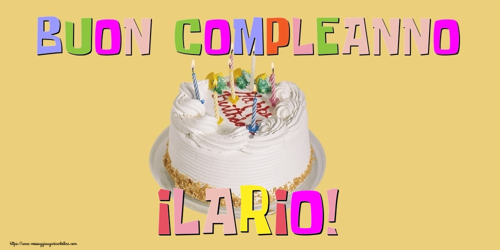 Cartoline di compleanno - Buon Compleanno Ilario!