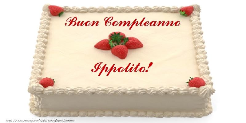 Cartoline di compleanno - Torta con fragole - Buon Compleanno Ippolito!