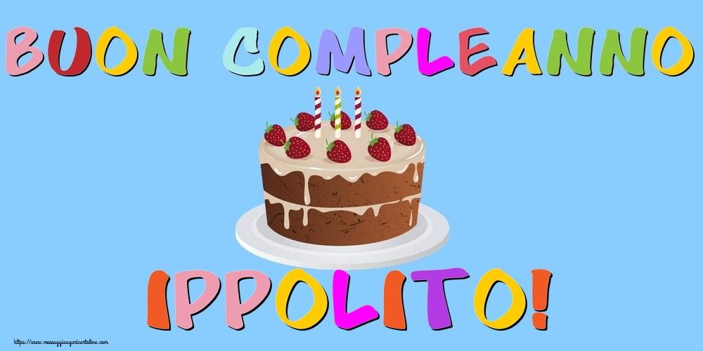 Cartoline di compleanno - Buon Compleanno Ippolito!