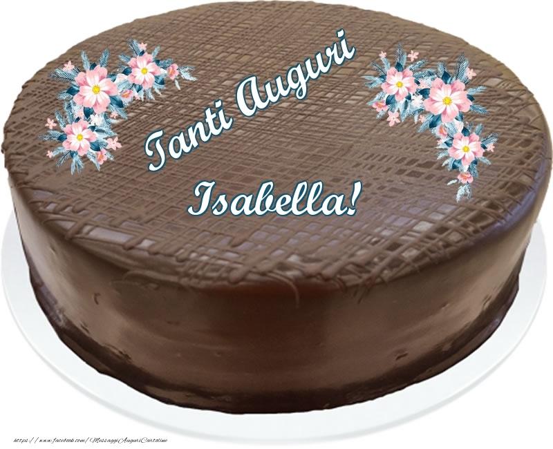 Cartoline di compleanno - Tanti Auguri Isabella! - Torta al cioccolato