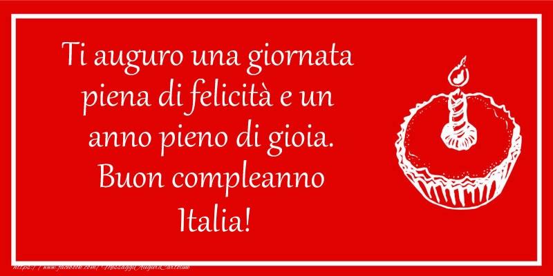 Cartoline di compleanno - Ti auguro una giornata  piena di felicità e un  anno pieno di gioia. Buon compleanno Italia!