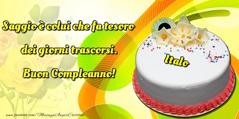Cartoline di compleanno - Saggio è colui che fa tesoro dei giorni trascorsi. Buon Compleanno! Italo