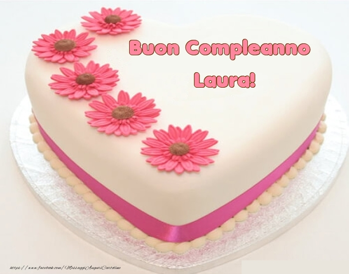 https://www.messaggiauguricartoline.com/images/nome/compleanno/laura/compleanno-laura-406974.jpg