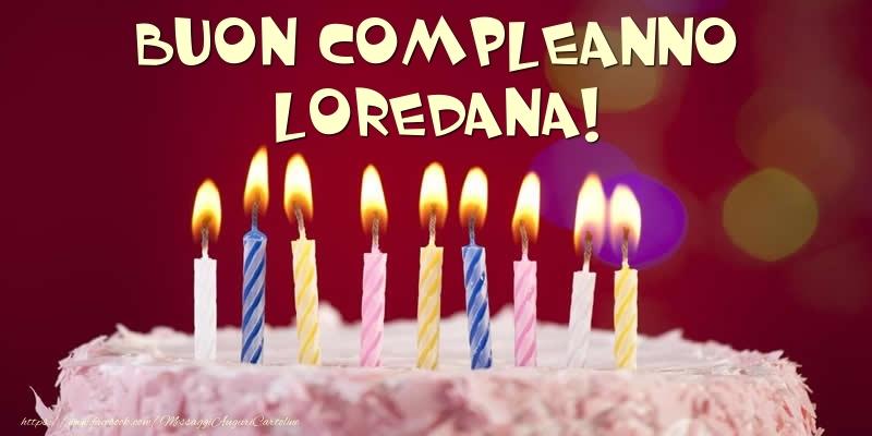 Cartoline di compleanno - Torta - Buon compleanno, Loredana!