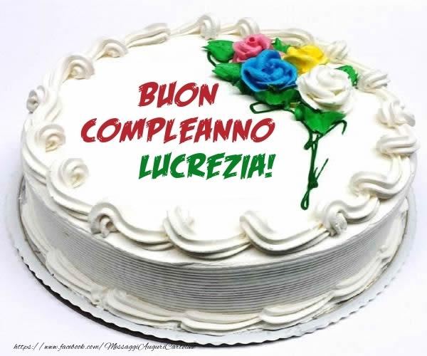 Cartoline di compleanno - Buon Compleanno Lucrezia!