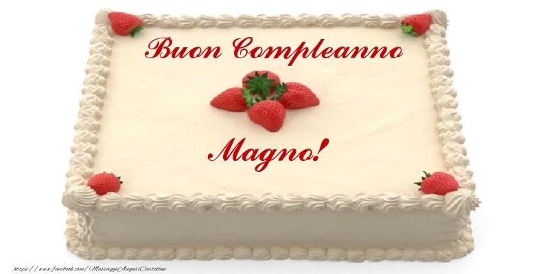 Cartoline di compleanno - Torta con fragole - Buon Compleanno Magno!