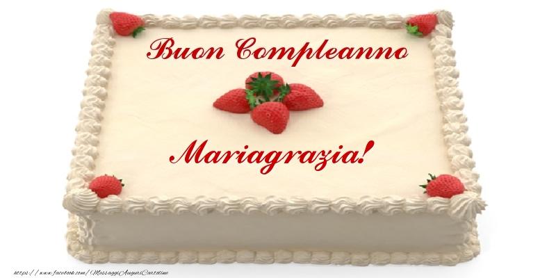 Cartoline di compleanno - Torta con fragole - Buon Compleanno Mariagrazia!