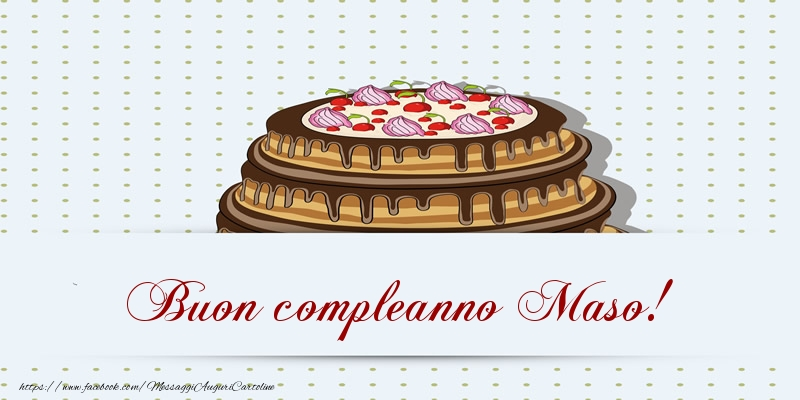 Cartoline di compleanno - Buon compleanno Maso! Torta