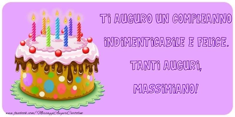 Cartoline di compleanno - Ti auguro un Compleanno indimenticabile e felice. Tanti auguri, Massimiano