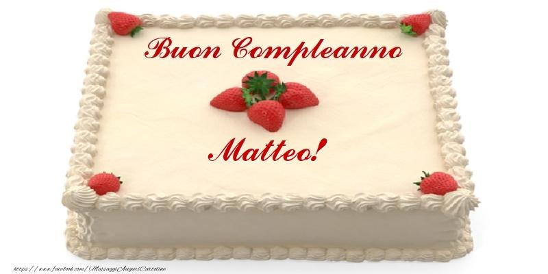 Cartoline di compleanno - Torta con fragole - Buon Compleanno Matteo!
