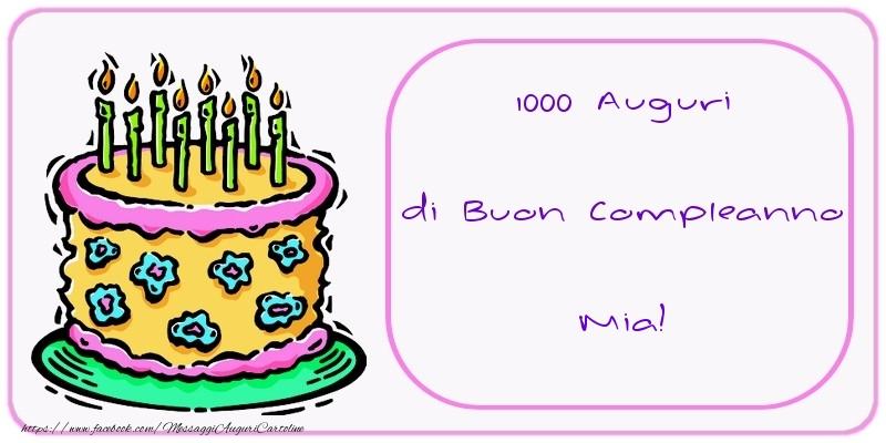 Cartoline di compleanno - 1000 Auguri di Buon Compleanno Mia