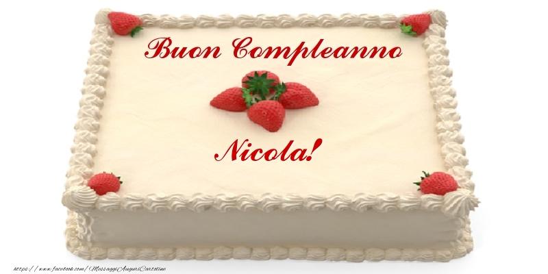 Cartoline di compleanno - Torta con fragole - Buon Compleanno Nicola!