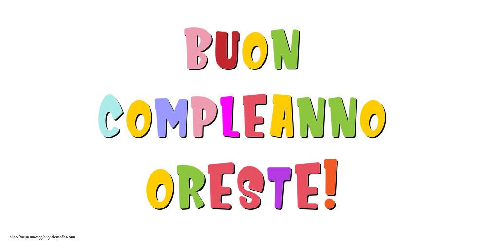 Cartoline di compleanno - Buon compleanno Oreste!