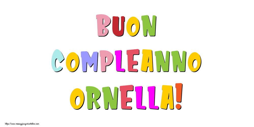 Cartoline di compleanno - Buon compleanno Ornella!