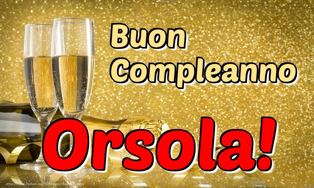 Cartoline di compleanno - Buon Compleanno Orsola!