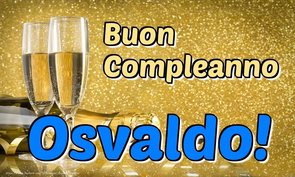 Cartoline di compleanno - Buon Compleanno Osvaldo!