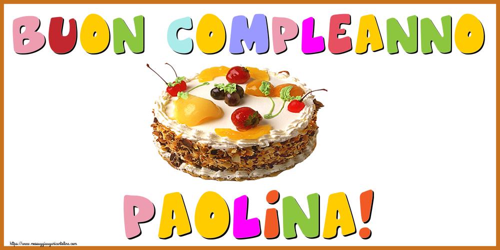 Cartoline di compleanno - Buon Compleanno Paolina!