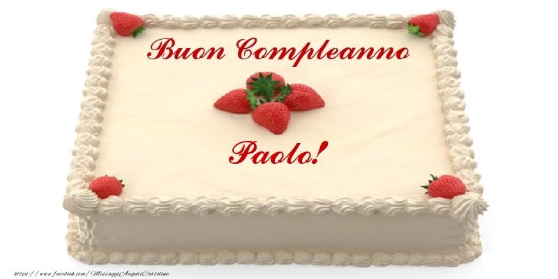 Cartoline di compleanno - Torta con fragole - Buon Compleanno Paolo!