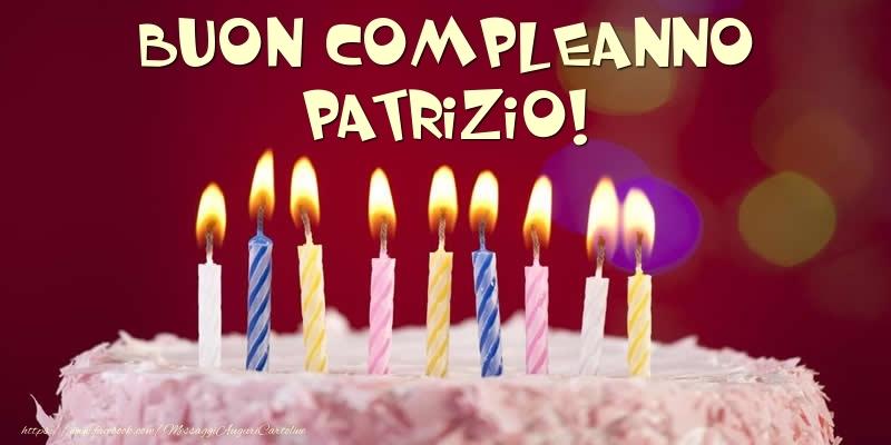 Cartoline di compleanno - Torta - Buon compleanno, Patrizio!
