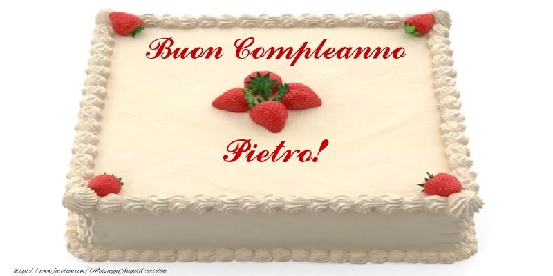 Cartoline di compleanno - Torta con fragole - Buon Compleanno Pietro!