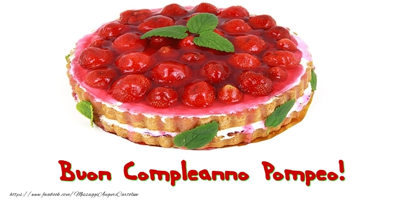 Cartoline di compleanno - Buon Compleanno Pompeo!