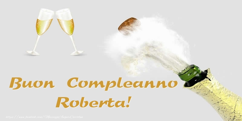 Cartoline di compleanno - Buon Compleanno Roberta!