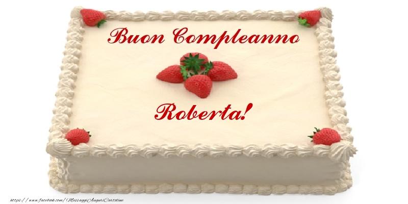 Cartoline di compleanno - Torta con fragole - Buon Compleanno Roberta!