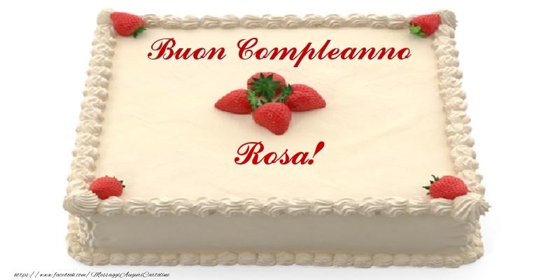 Cartoline di compleanno - Torta con fragole - Buon Compleanno Rosa!