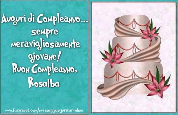 Immagini Compleanno Rosalba.Auguri Di Compleanno Sempre Meravigliosamente Giovane Buon